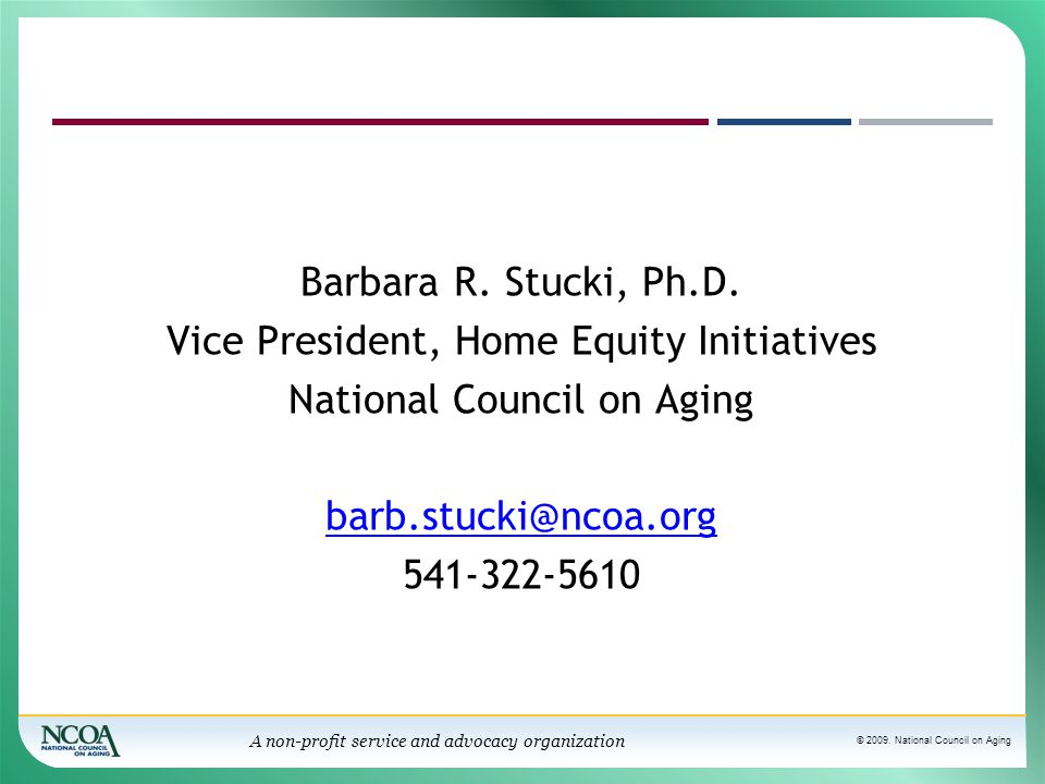 © 2009. National Council on Aging A non-profit service and advocacy organization Barbara R.
