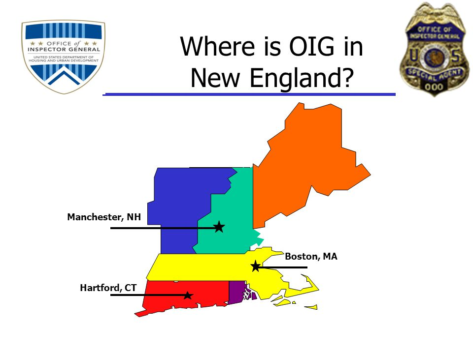 Where is OIG in New England? Hartford, CT Manchester, NH Boston, MA