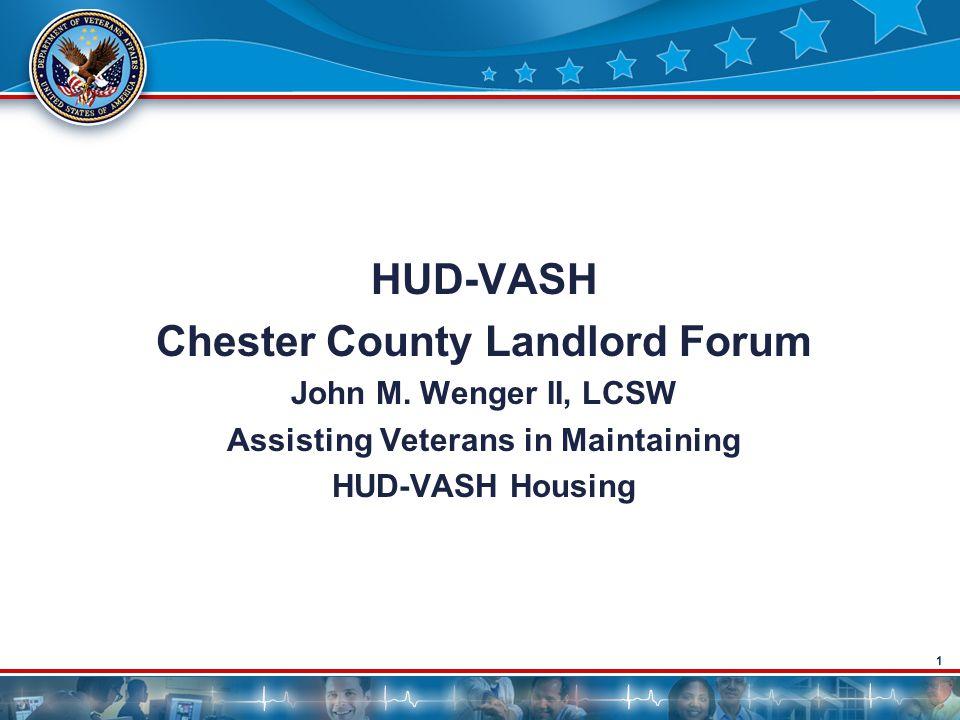 1 HUD-VASH Chester County Landlord Forum John M.