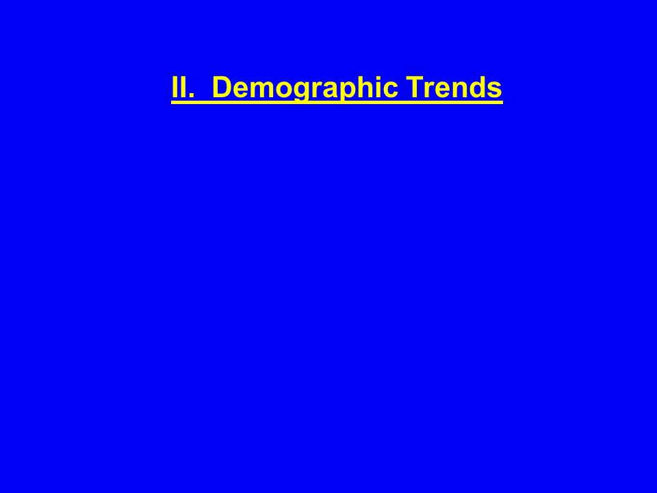 II. Demographic Trends