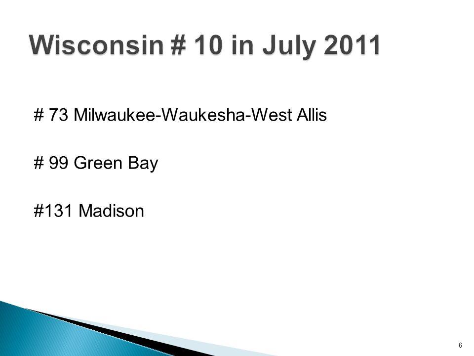 # 73 Milwaukee-Waukesha-West Allis # 99 Green Bay #131 Madison 6