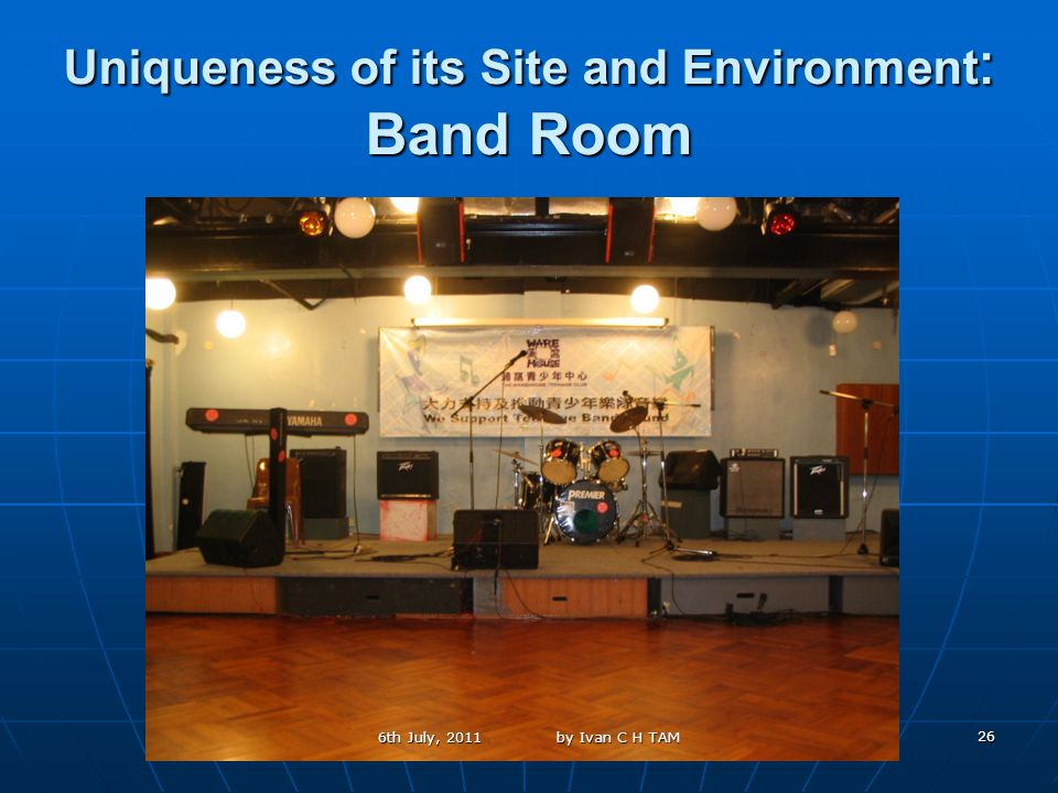 26 Uniqueness of its Site and Environment : Band Room 6th July, 2011 by Ivan C H TAM