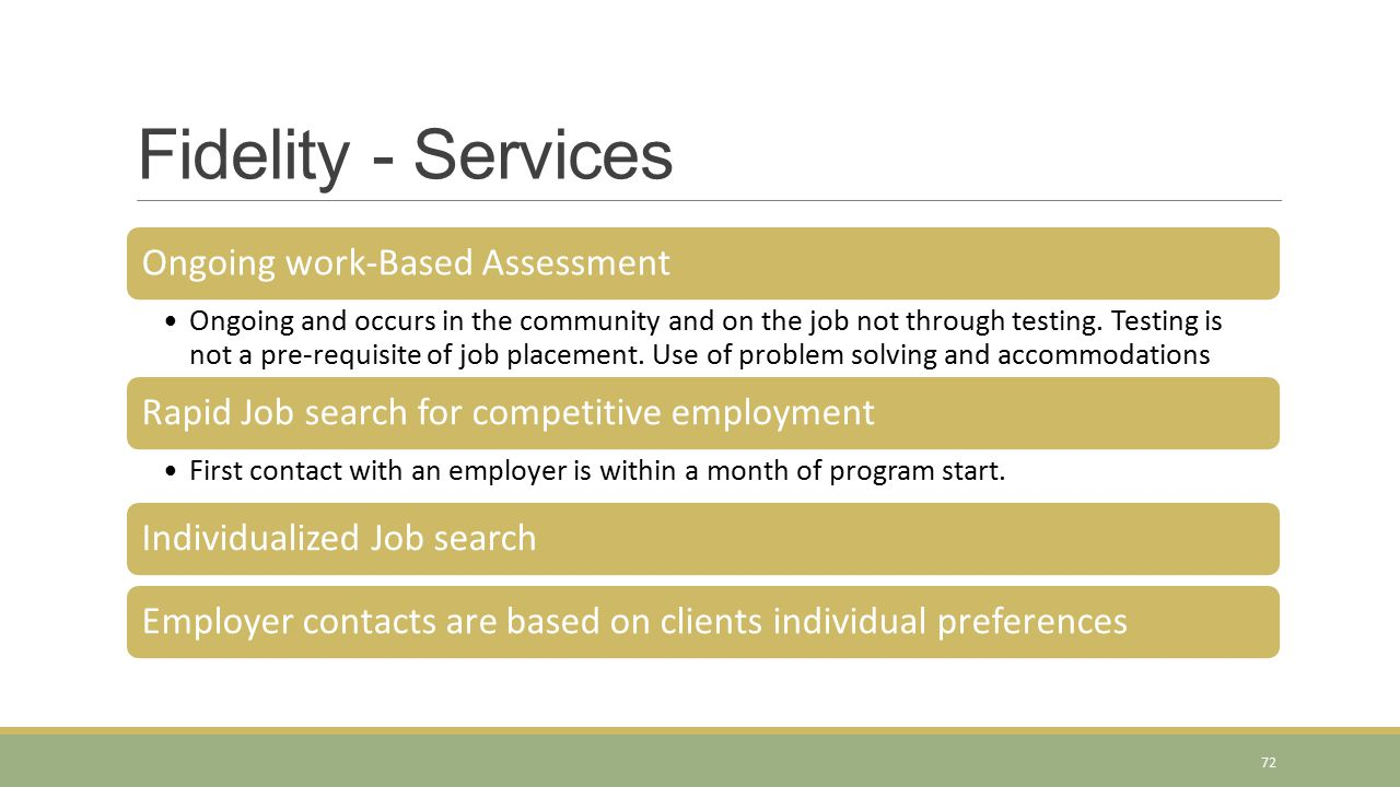 Ongoing work-Based Assessment Ongoing and occurs in the community and on the job not through testing.