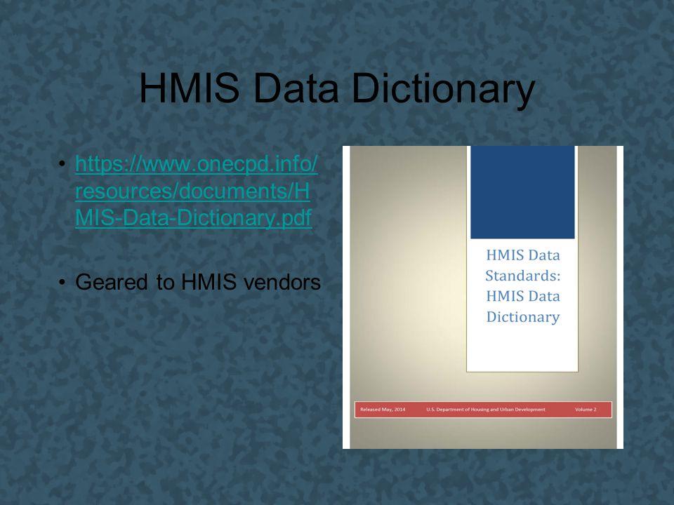 HMIS Data Standards https://www.onecpd.info/ resources/documents/H MIS-Data-Standards- Manual.pdfhttps://www.onecpd.info/ resources/documents/H MIS-Data-Standards- Manual.pdf Geared towards HMIS Users, CoCs, Administrators