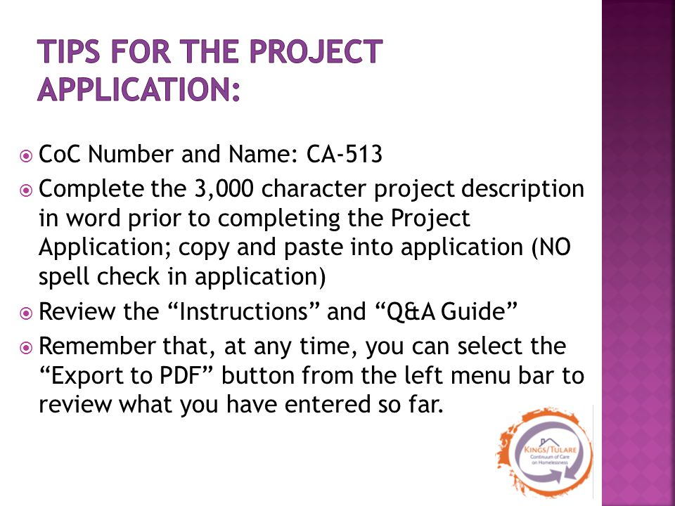  CoC Number and Name: CA-513  Complete the 3,000 character project description in word prior to completing the Project Application; copy and paste i