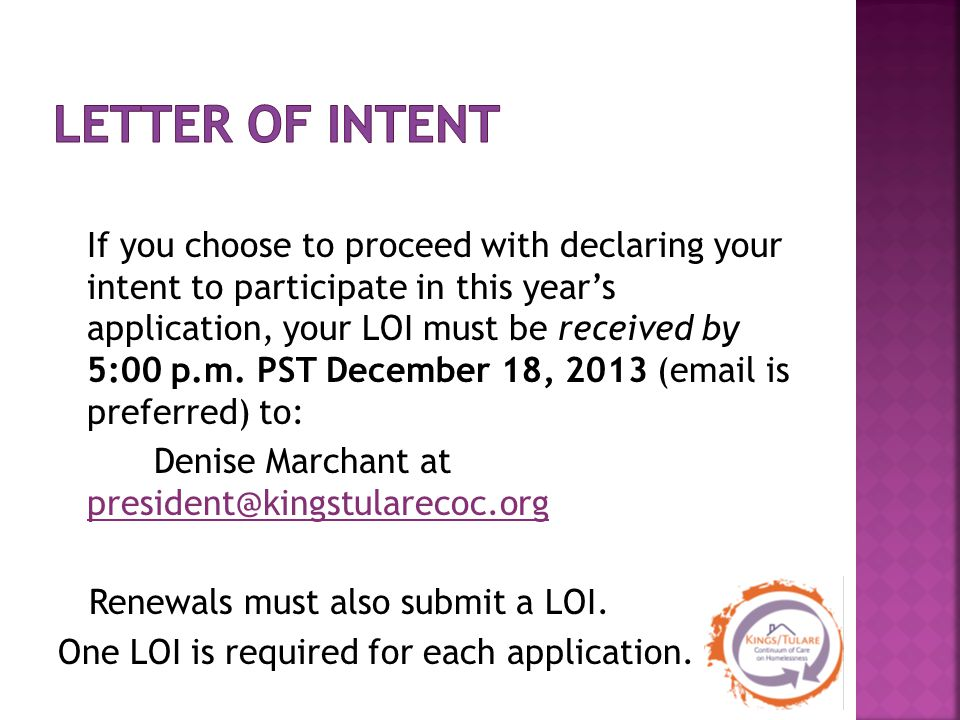 If you choose to proceed with declaring your intent to participate in this year's application, your LOI must be received by 5:00 p.m.