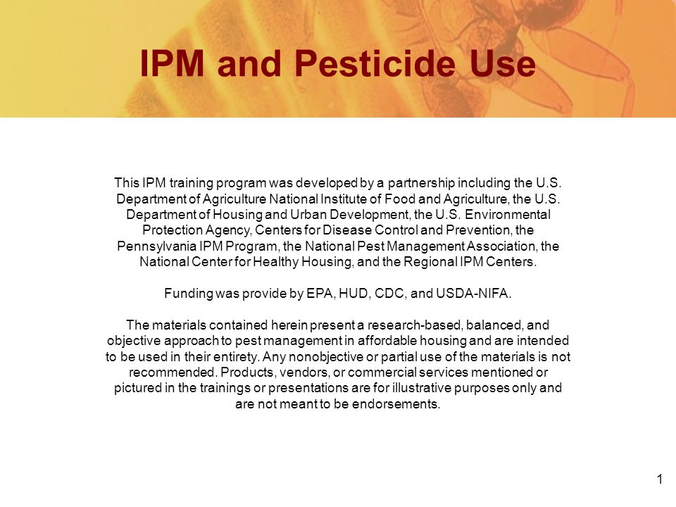 1 IPM and Pesticide Use This IPM training program was developed by a partnership including the U.S.