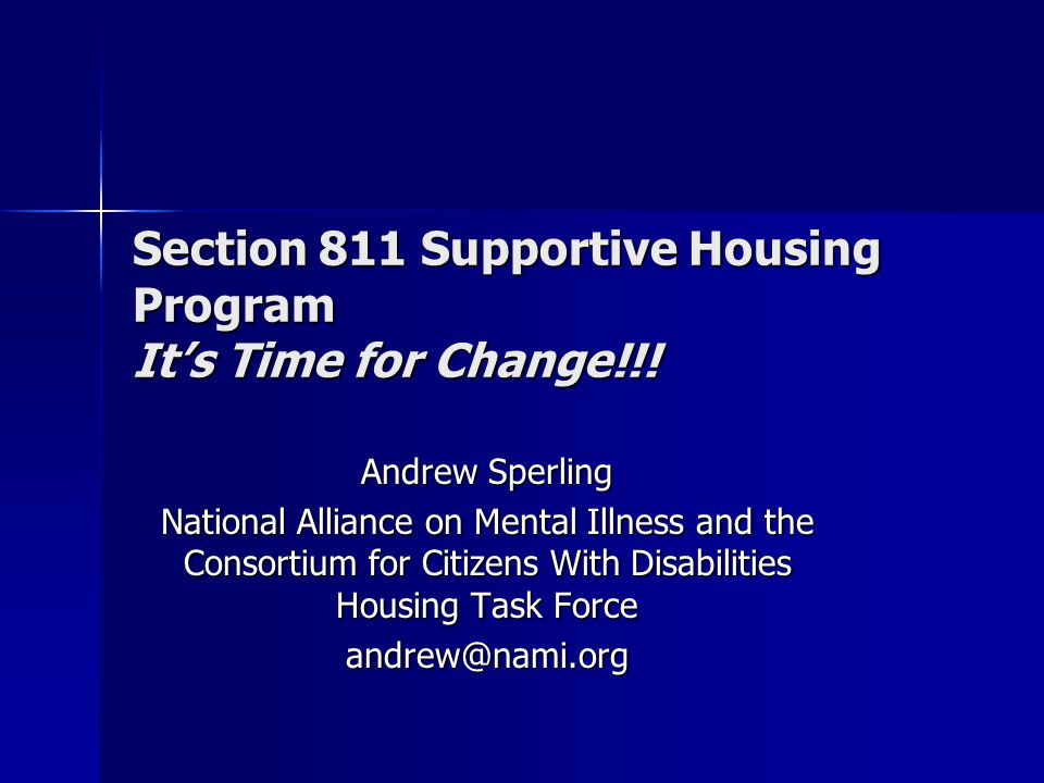 Section 811 Supportive Housing Program It's Time for Change!!.