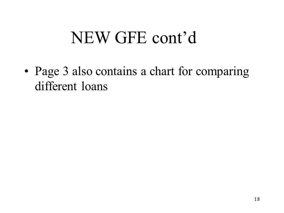 18 NEW GFE cont'd Page 3 also contains a chart for comparing different loans