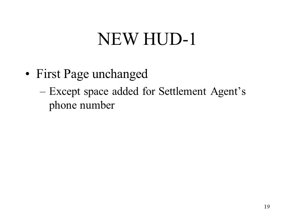 19 NEW HUD-1 First Page unchanged –Except space added for Settlement Agent's phone number