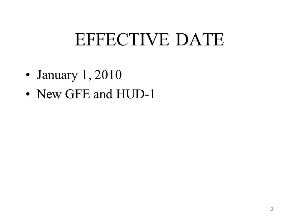 2 EFFECTIVE DATE January 1, 2010 New GFE and HUD-1