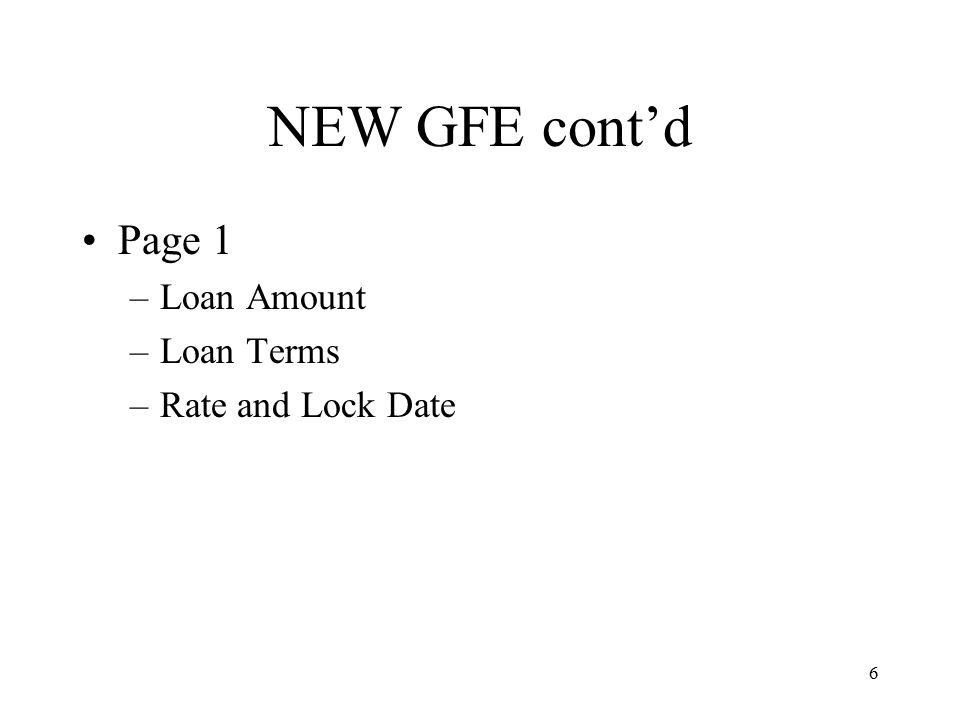 6 Page 1 –Loan Amount –Loan Terms –Rate and Lock Date