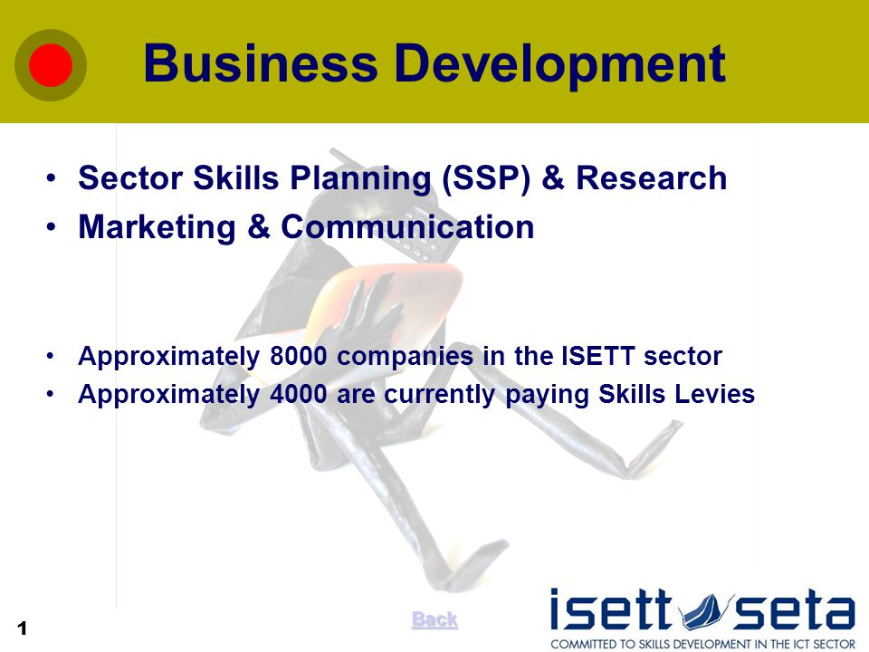 Sector Skills Planning (SSP) & Research Marketing & Communication Approximately 8000 companies in the ISETT sector Approximately 4000 are currently pa