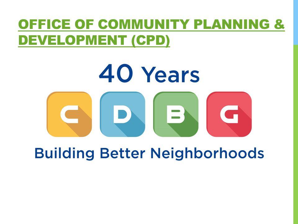 OFFICE OF COMMUNITY PLANNING & DEVELOPMENT (CPD)