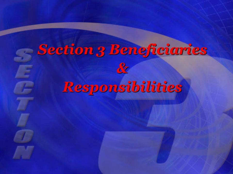 Section 3 Beneficiaries &Responsibilities