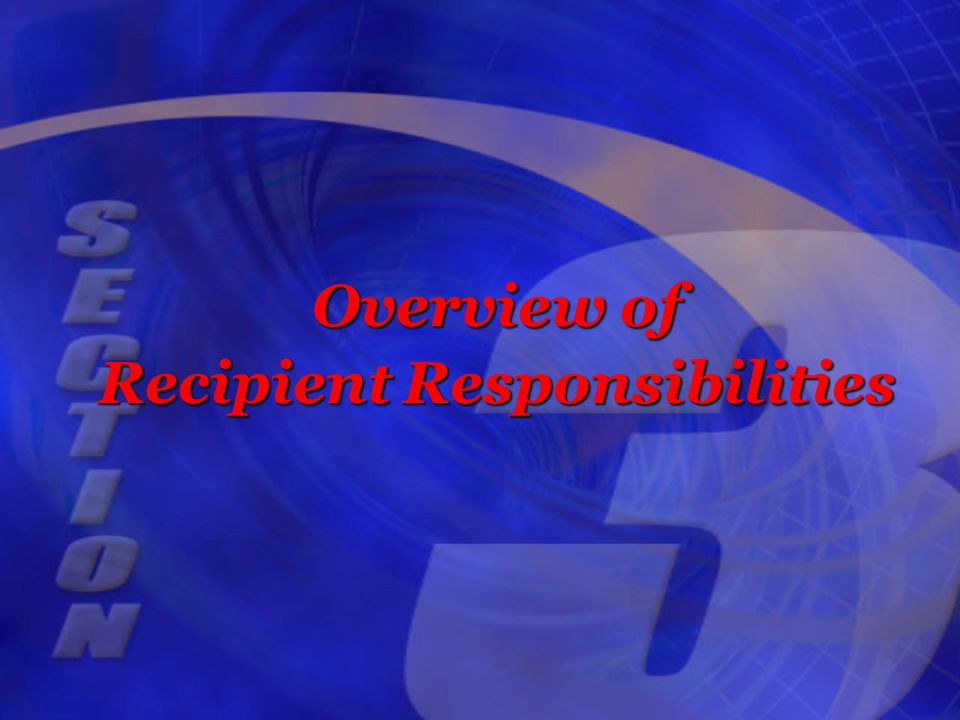Overview of Recipient Responsibilities