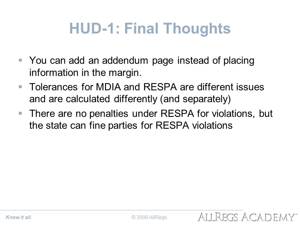 HUD-1: Final Thoughts  You can add an addendum page instead of placing information in the margin.