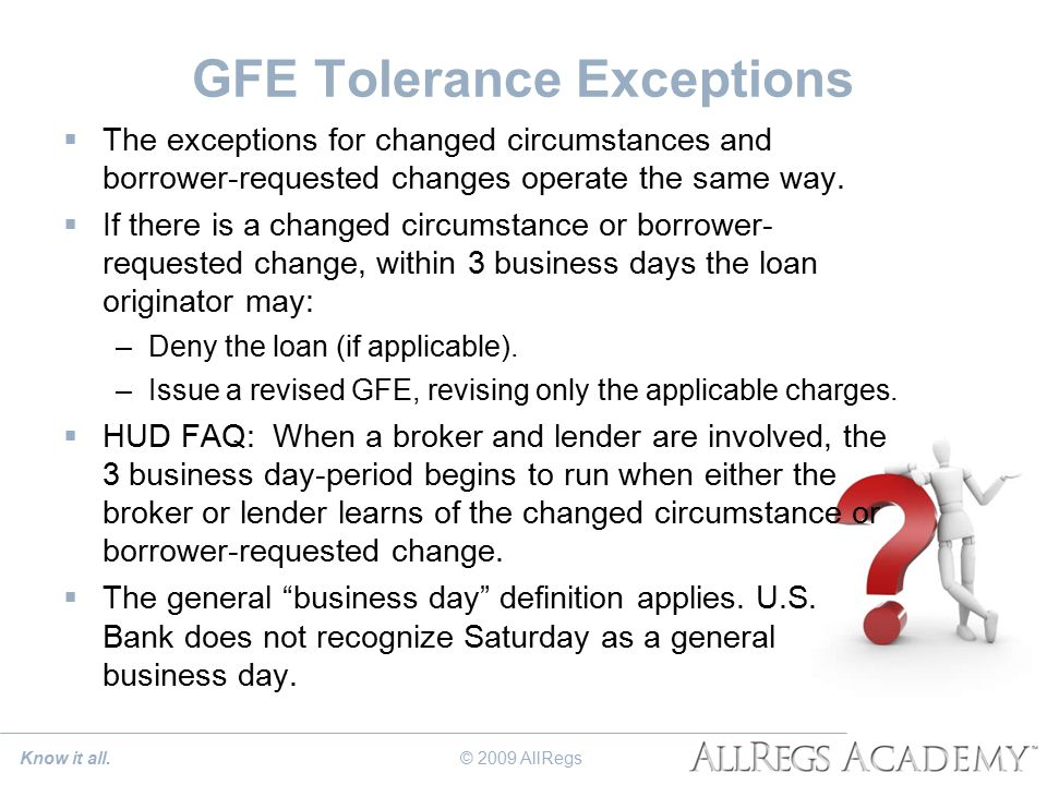 GFE Tolerance Exceptions  The exceptions for changed circumstances and borrower-requested changes operate the same way.