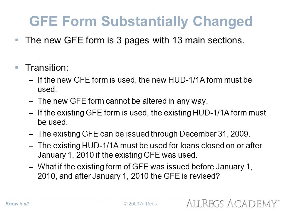 GFE Form Substantially Changed  The new GFE form is 3 pages with 13 main sections.