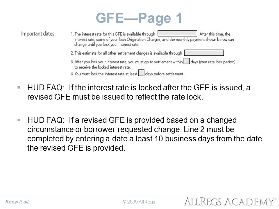 GFE—Page 1  HUD FAQ: If the interest rate is locked after the GFE is issued, a revised GFE must be issued to reflect the rate lock.