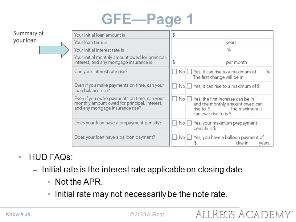 GFE—Page 1  HUD FAQs: –Initial rate is the interest rate applicable on closing date.