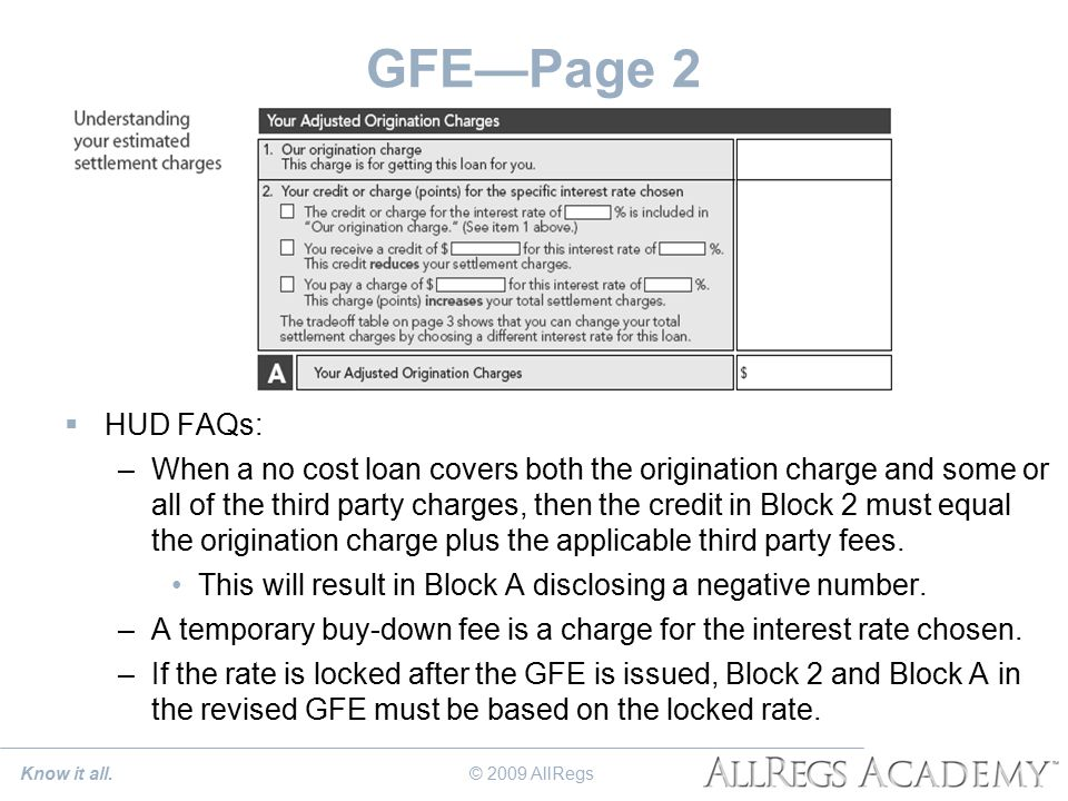 GFE—Page 2  HUD FAQs: –When a no cost loan covers both the origination charge and some or all of the third party charges, then the credit in Block 2 must equal the origination charge plus the applicable third party fees.