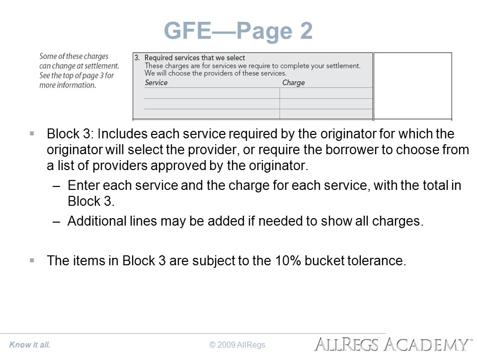 GFE—Page 2  Block 3: Includes each service required by the originator for which the originator will select the provider, or require the borrower to choose from a list of providers approved by the originator.