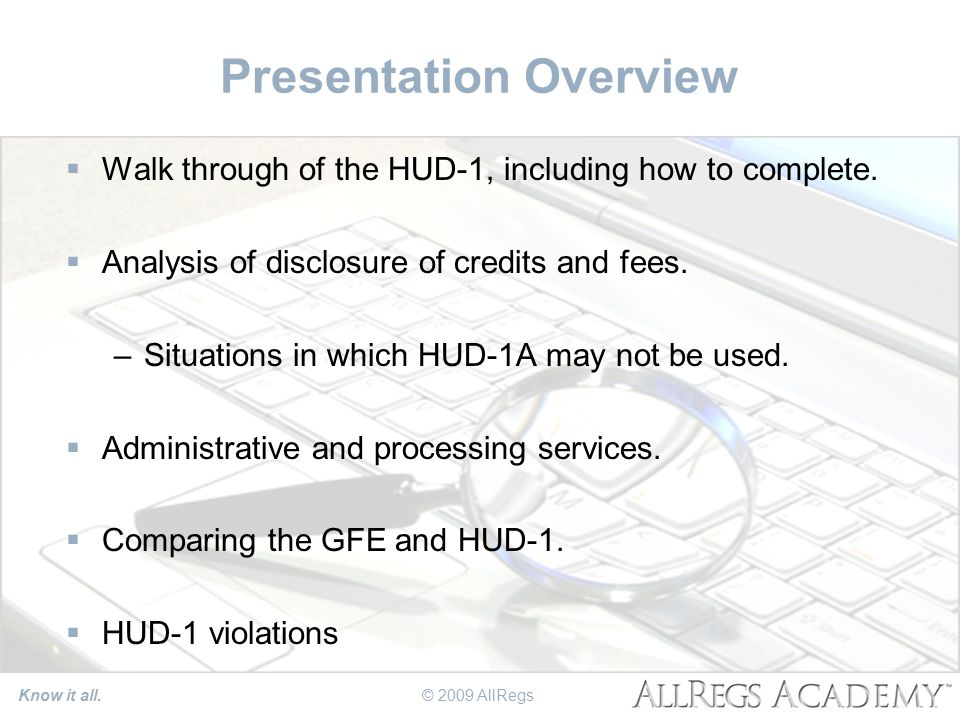 Presentation Overview  Walk through of the HUD-1, including how to complete.