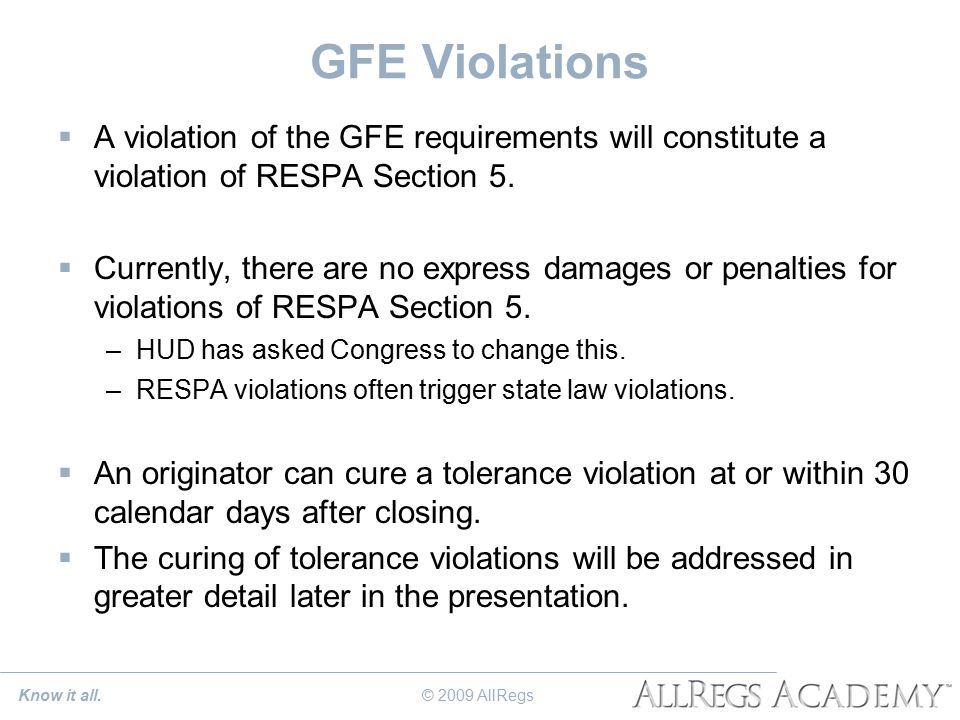 GFE Violations  A violation of the GFE requirements will constitute a violation of RESPA Section 5.