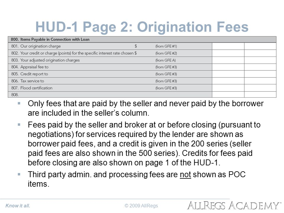 HUD-1 Page 2: Origination Fees  Only fees that are paid by the seller and never paid by the borrower are included in the seller's column.