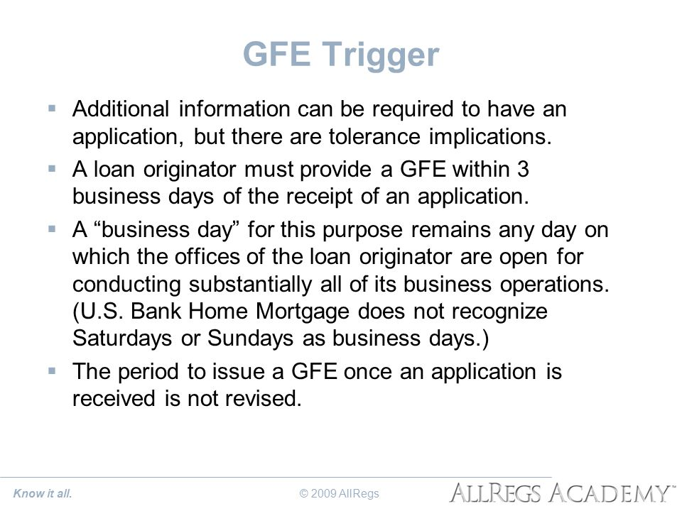 GFE Trigger  Additional information can be required to have an application, but there are tolerance implications.