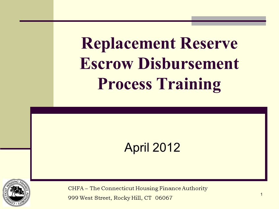 2 Replacement Reserve Escrow Revision: Intent Goals: 1.
