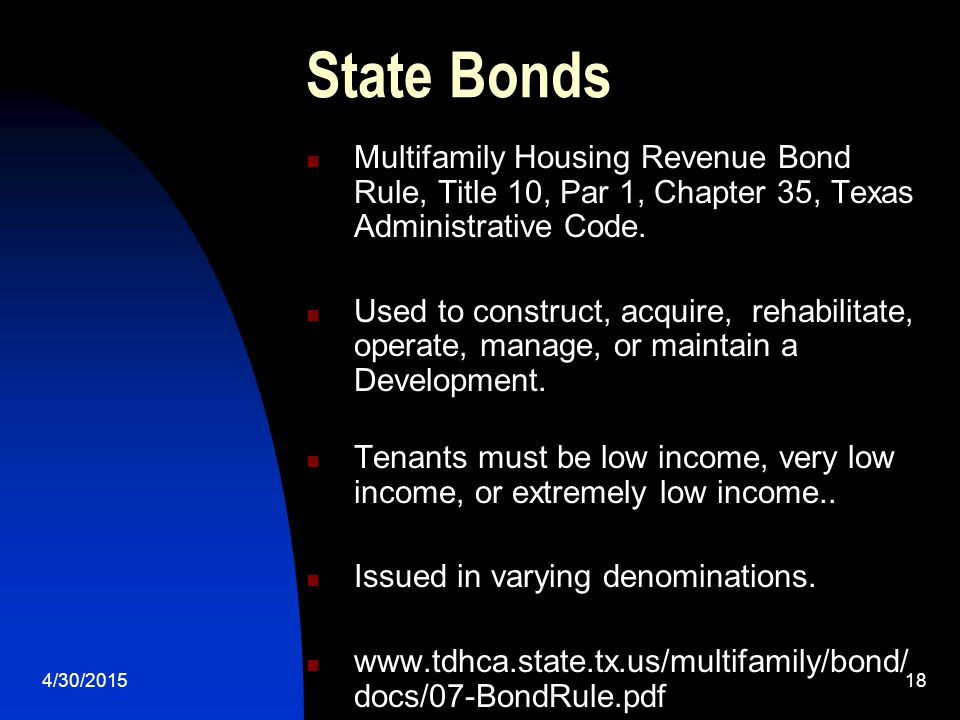4/30/201518 State Bonds Multifamily Housing Revenue Bond Rule, Title 10, Par 1, Chapter 35, Texas Administrative Code.