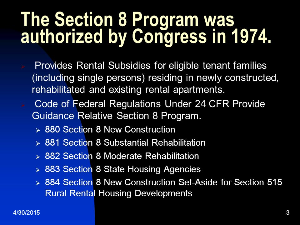 The Section 8 Program was authorized by Congress in 1974.