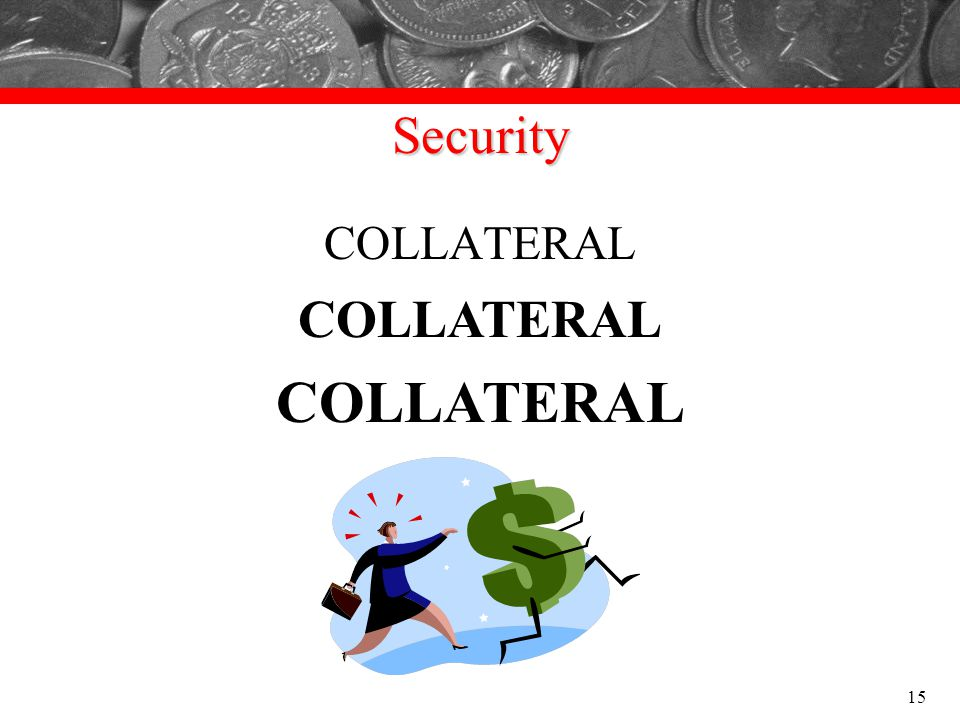 Security COLLATERAL 15