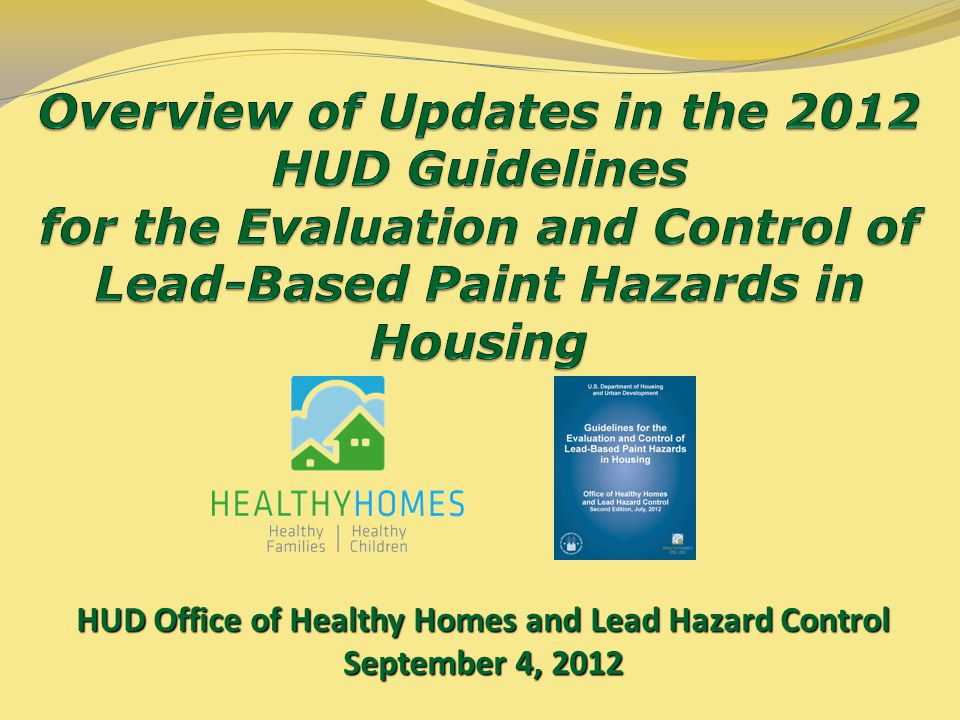HUD Office of Healthy Homes and Lead Hazard Control September 4, 2012