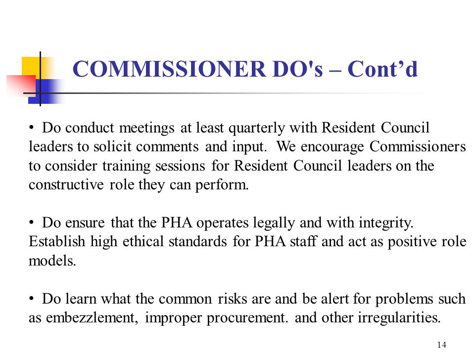 13 COMMISSIONER DO s Do pass resolutions and policies only after thorough discussion and understanding of the purpose, usage, intent and implications.