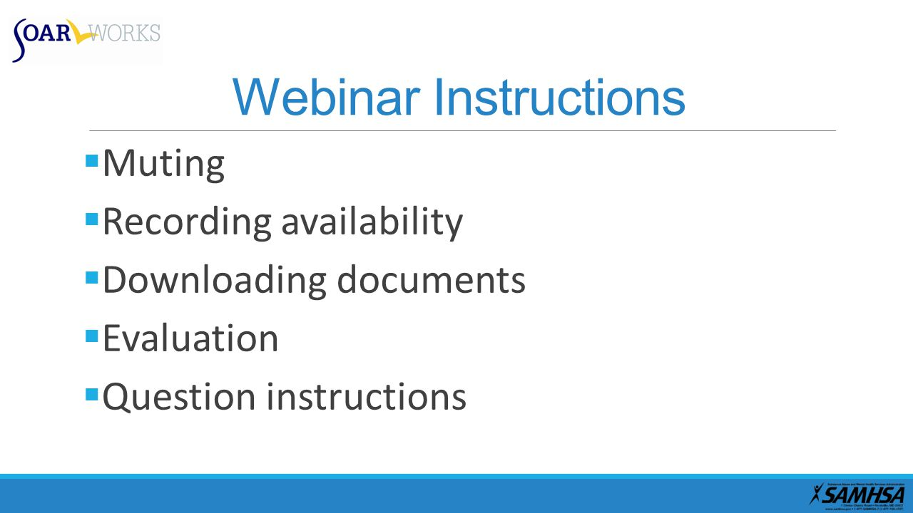 Webinar Instructions  Muting  Recording availability  Downloading documents  Evaluation  Question instructions