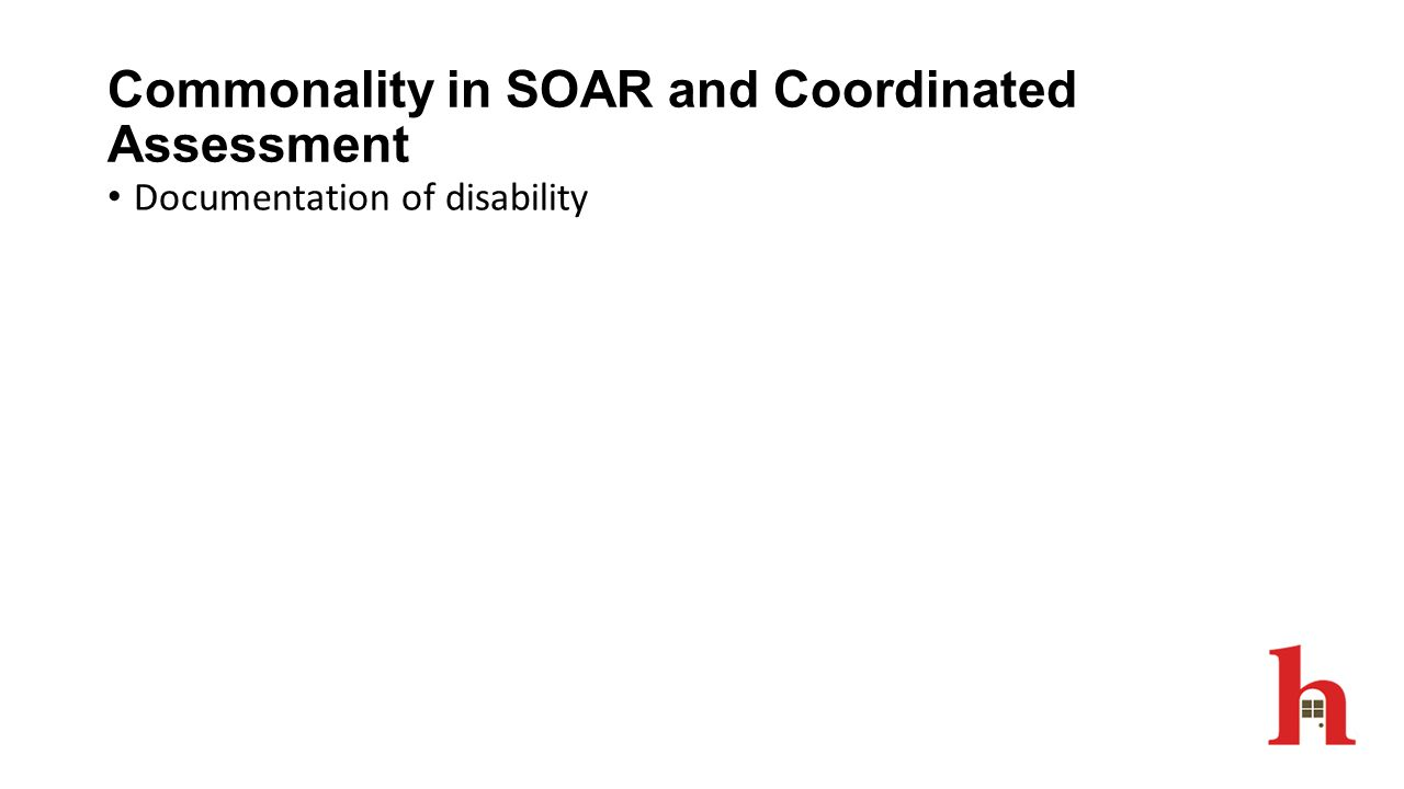 Commonality in SOAR and Coordinated Assessment Documentation of disability