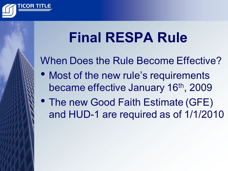 Final RESPA Rule When Does the Rule Become Effective.
