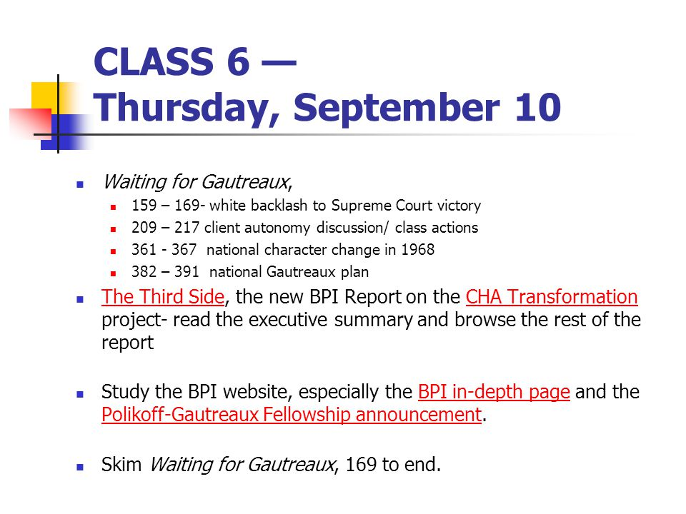 CLASS 6 — Thursday, September 10 Waiting for Gautreaux, 159 – 169- white backlash to Supreme Court victory 209 – 217 client autonomy discussion/ class