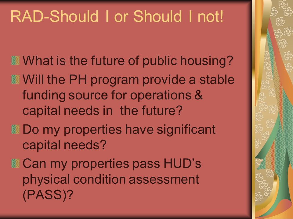RAD-Should I or Should I not.What is the future of public housing.