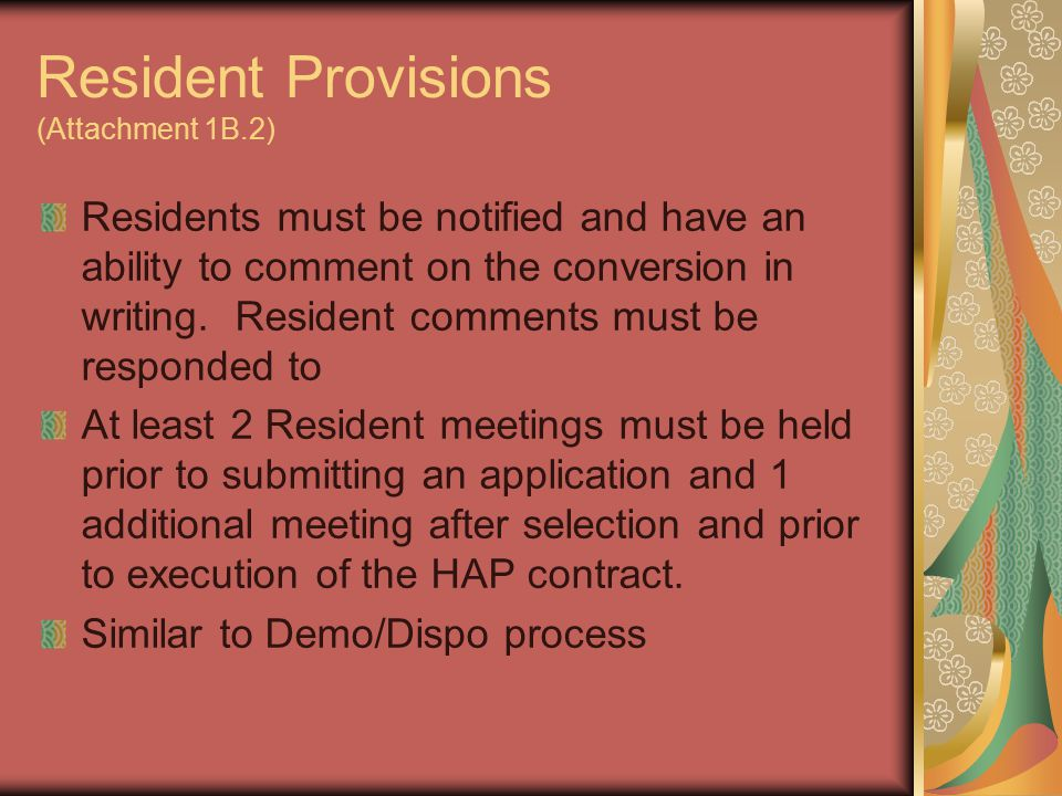 Resident Provisions (Attachment 1B.2) Residents must be notified and have an ability to comment on the conversion in writing. Resident comments must b
