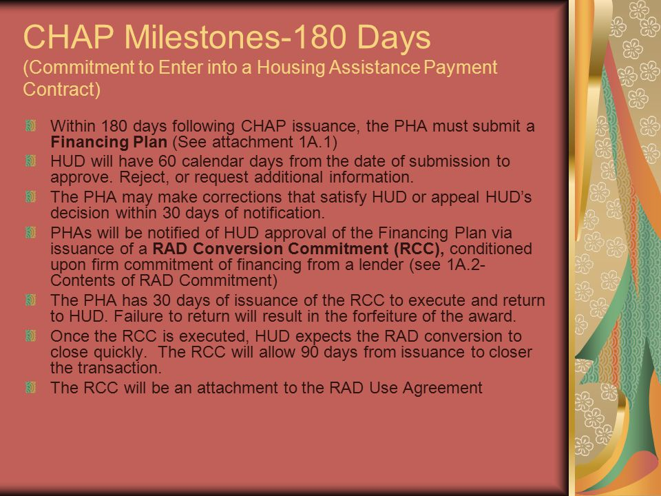 CHAP Milestones-180 Days (Commitment to Enter into a Housing Assistance Payment Contract) Within 180 days following CHAP issuance, the PHA must submit