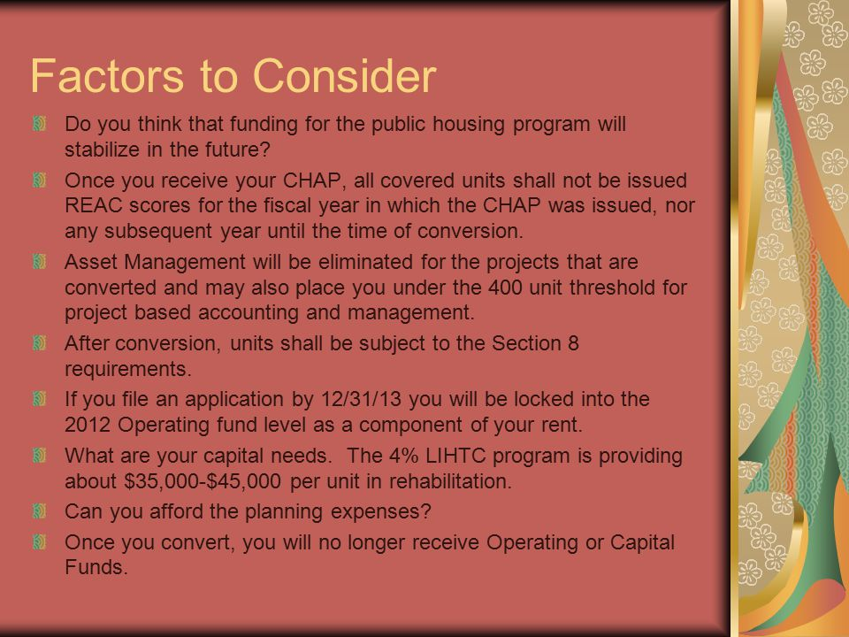 Factors to Consider Do you think that funding for the public housing program will stabilize in the future? Once you receive your CHAP, all covered uni