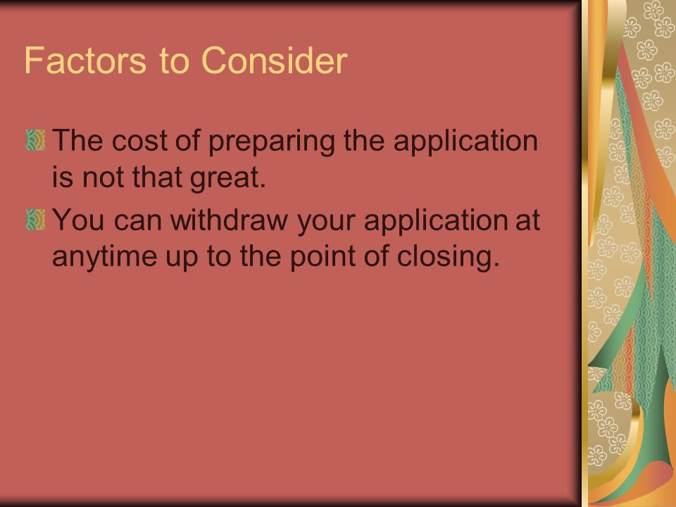Factors to Consider The cost of preparing the application is not that great.