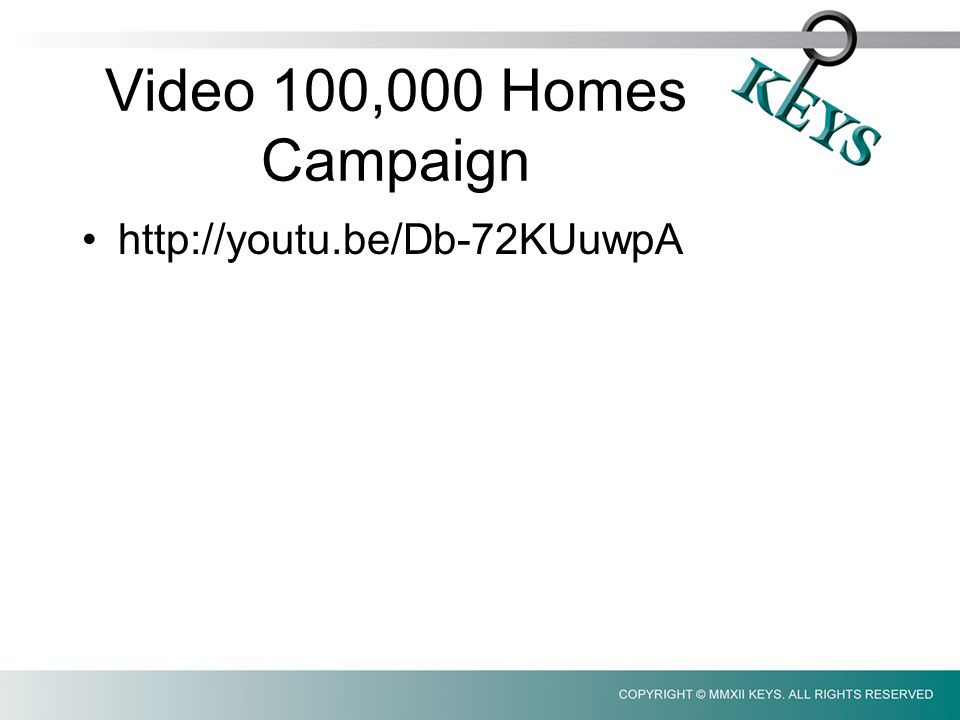 Video 100,000 Homes Campaign http://youtu.be/Db-72KUuwpA