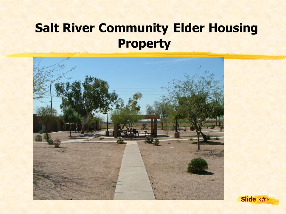 Slide 21 Salt River Community Elder Housing Property