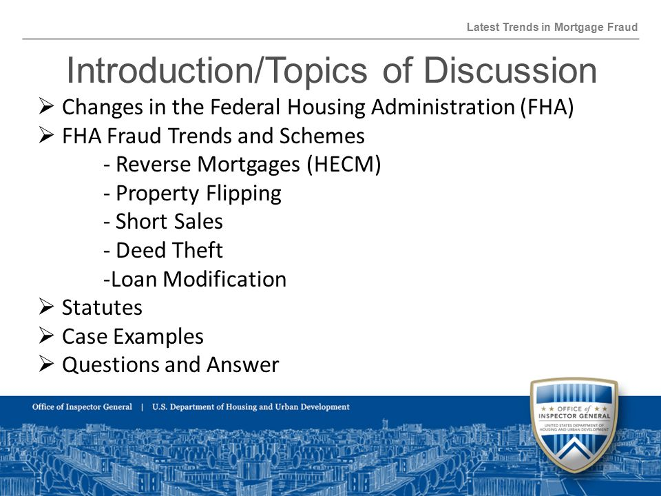 Federal Statutes Latest Trends in Mortgage Fraud  18 USC 1010, False Statements to HUD (Felony)  18 USC 1012, False Statements to HUD (Misdemeanor)  18 USC 1341, Mail Fraud  18 USC 1343, Wire Fraud  18 USC 1344, Bank Fraud  18 USC 1014, Loan Fraud (Statute is now 10 years)