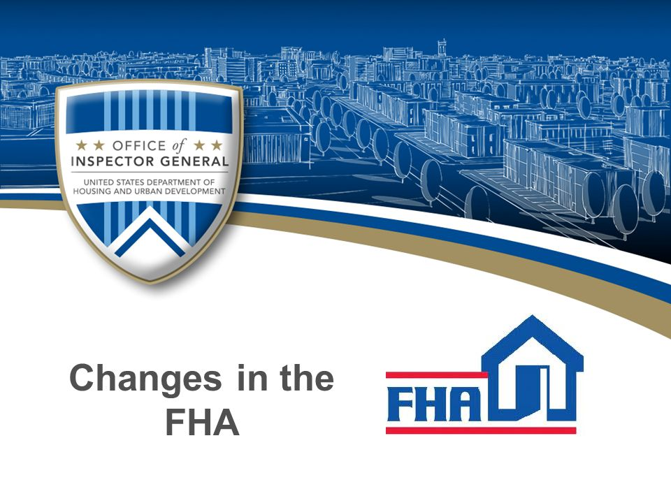 Changes in the FHA